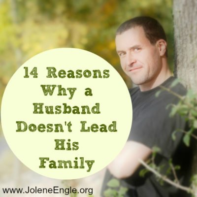 14 Reasons Why a Husband Doesn't Lead His Family