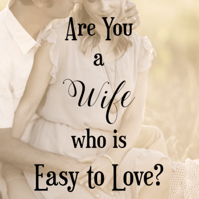 Are You a Wife Who is Easy to Love?