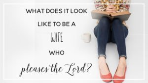 wife-who-pleases-the-lord