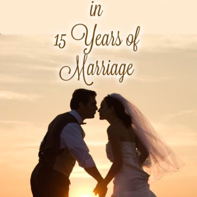 15 Things God Has Taught Me in 15 Years of Marriage