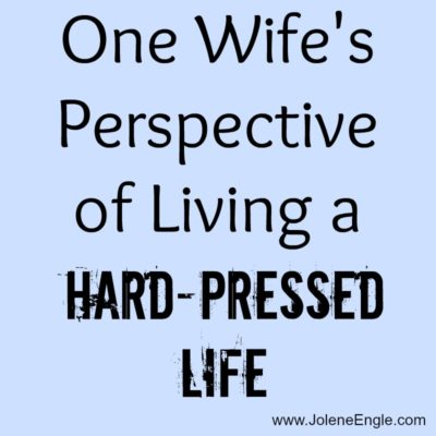One Wife's Perspective of Living a Hard-Pressed Life…& a Link Up!