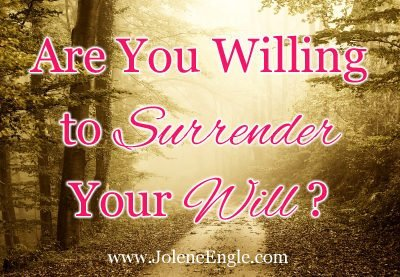 Are You Willing to Surrender Your Will?