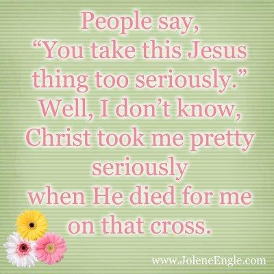 Do You Take Jesus Seriously?