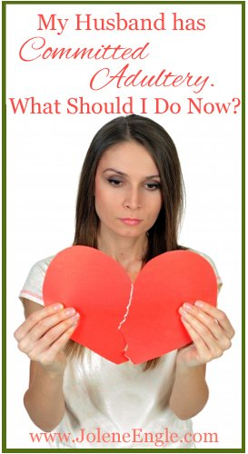 My Husband Has Committed Adultery  What Should I Do Now?