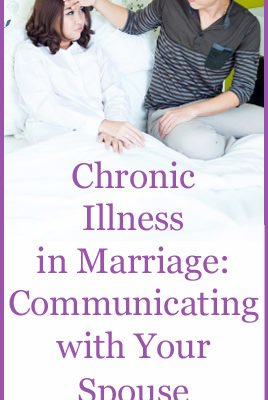 Chronic Illness in Marriage:  Communicating with Your Spouse (Part 4)