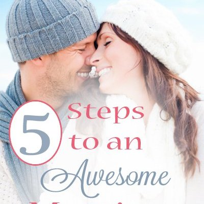 5 Steps to an Awesome Marriage
