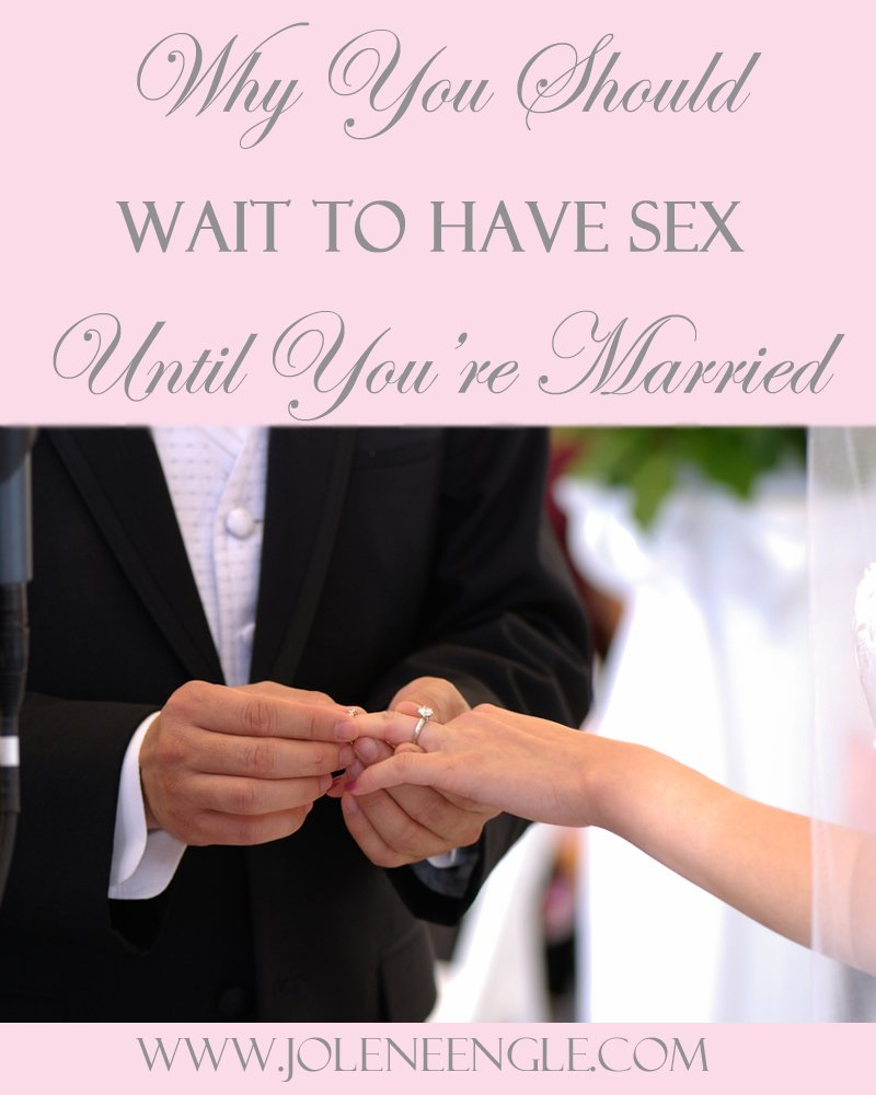 Why You Should Wait to Have Sex Until You're Married