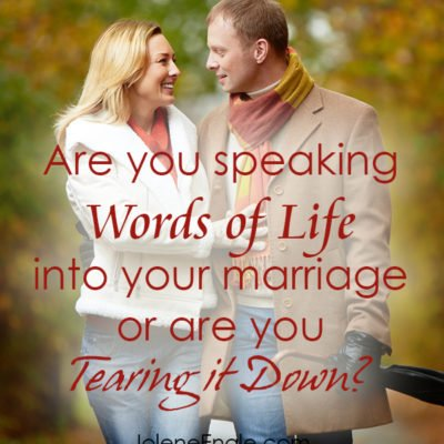 Are You Speaking Words of Life into Your Marriage or Are You Tearing It Down?