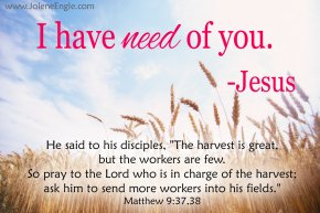 The Lord has need of you.