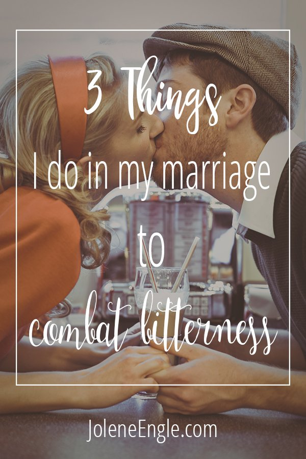 3 Things I Do in My Marriage to Combat Bitterness