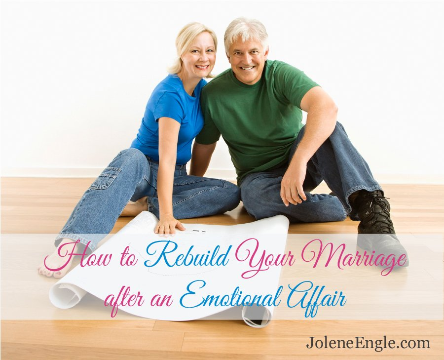 How to rebuild your marriage after an emotional affair