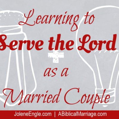 Learning to Serve the Lord Together as a Married Couple