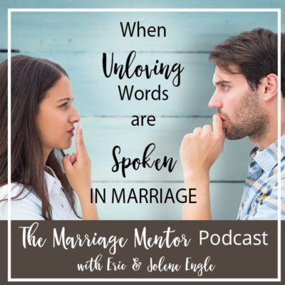 When Unloving Words are Spoken in Marriage