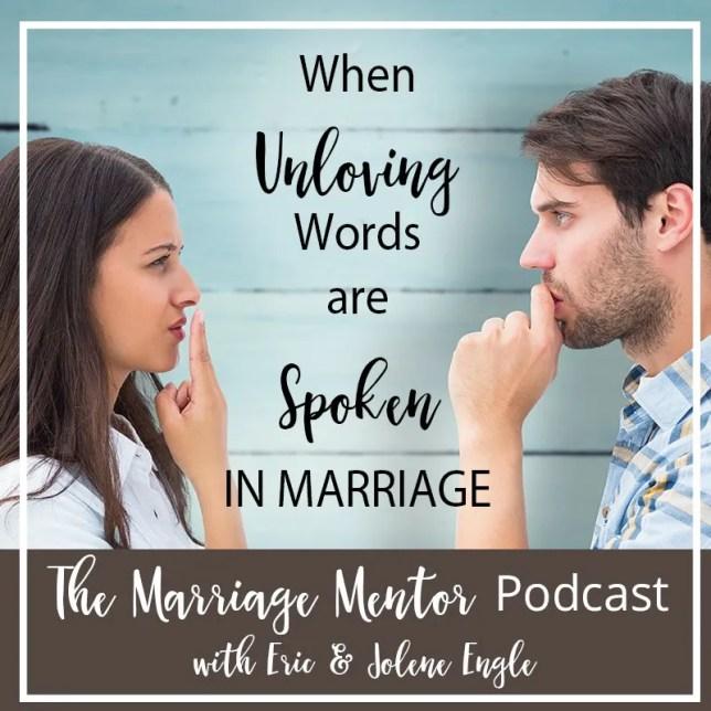 When Unloving Words are Spoken in Marriage