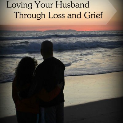 Day 29: Loving Your Husband Through Loss and Grief