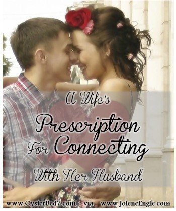 A Wife's Prescription for Connecting with Her Husband