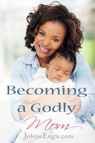 Becoming a Godly Mom