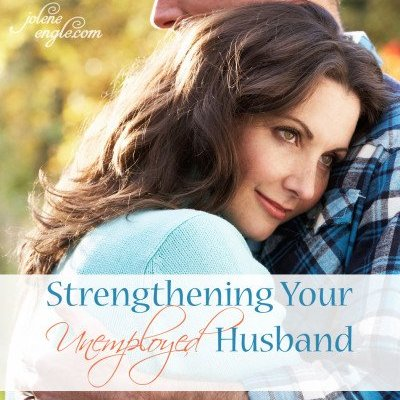 Strengthening Your Unemployed Husband