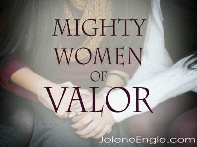 Mighty Women of Valor