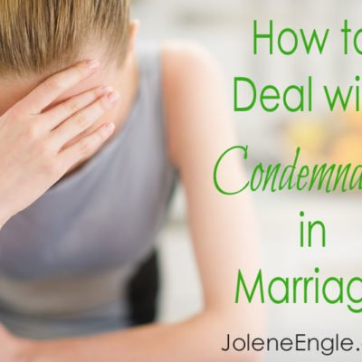 How to Deal with Condemnation in Marriage