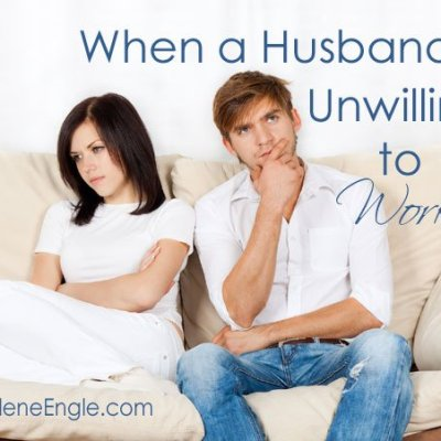 When a Husband is Unwilling to Work