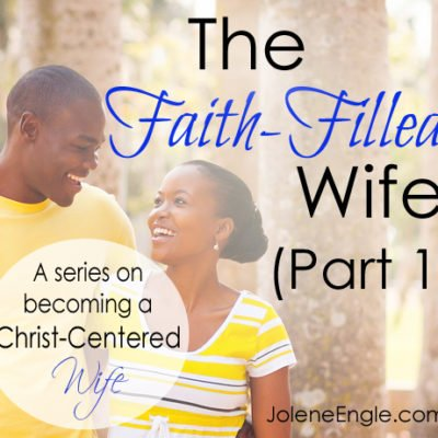 The Faith-Filled Wife (Part 1)