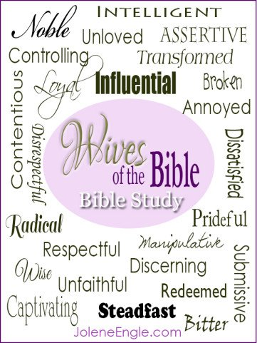 25 Topics that will be covered in the On-line Summer Bible Study of Wives of the Bible, starting June 17th!