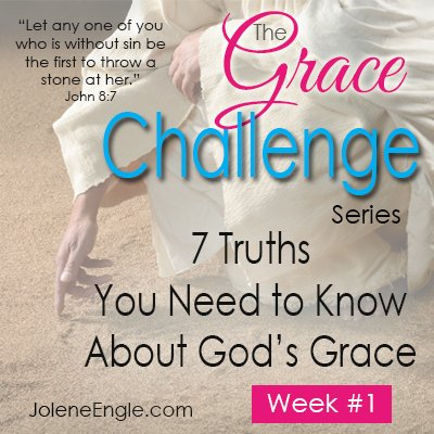 The Grace Challenge:  7 Truths You Need to Know About God's Grace