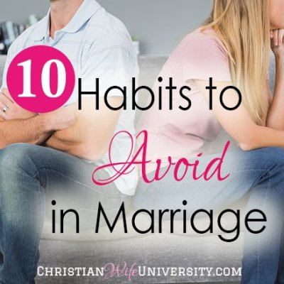 10 Habits to Avoid in Marriage