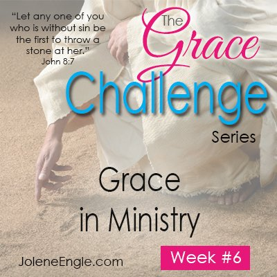 The Grace Challenge:  Grace in Ministry