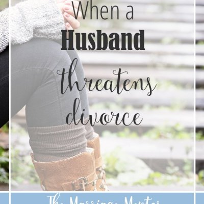 When a Husband Threatens Divorce