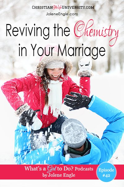 Reviving the Chemistry in Your Marriage