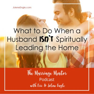 What to Do When a Husband Isn't Spiritually Leading the Home