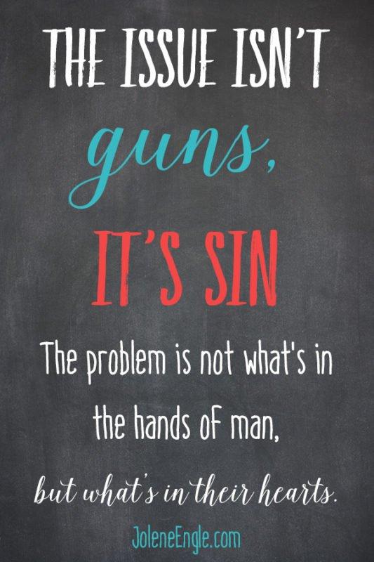 The Issue Isn't Guns, it's Sin