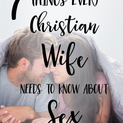 7 Things Every Christian Wife Needs to Know about Sex