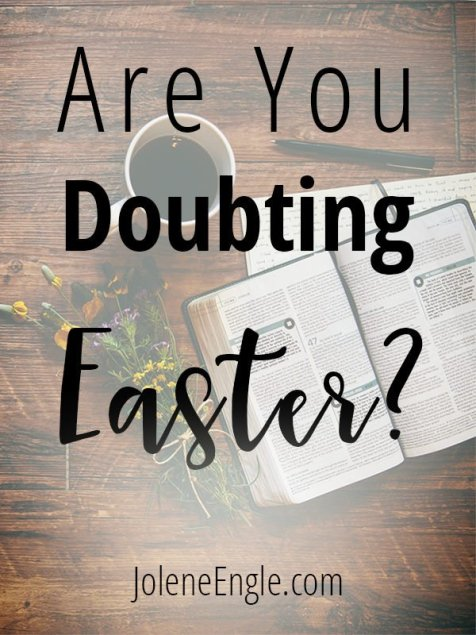 Are You Doubting Easter