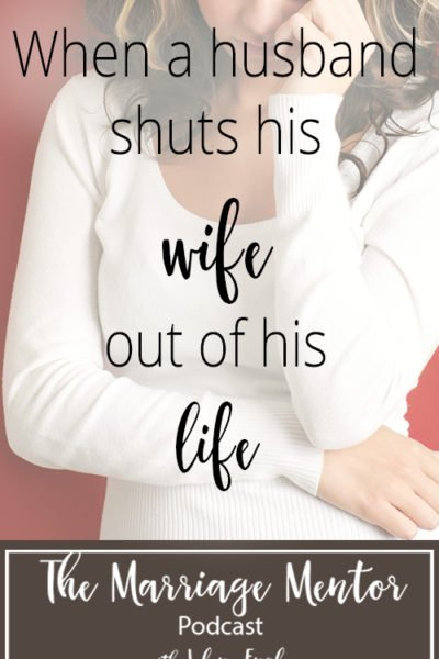 husband shutting his wife out of his life