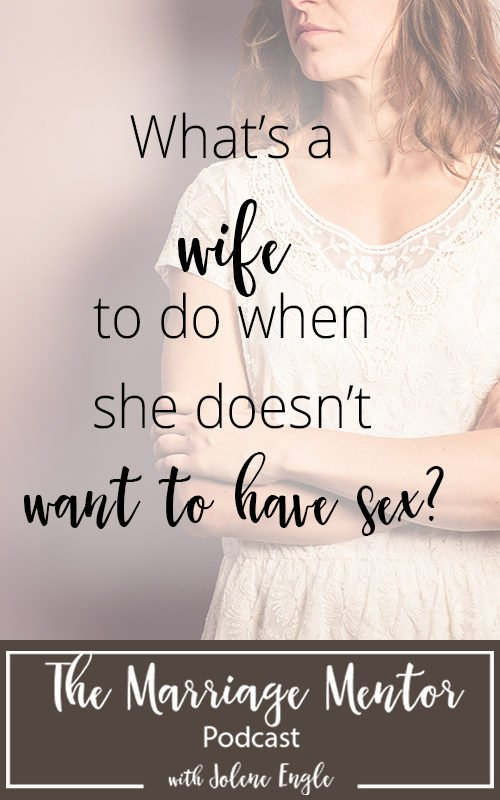 Are not wife doenst want to have sex