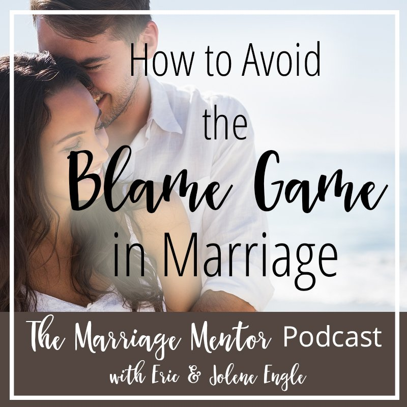How to Avoid the Blame Game in Marriage