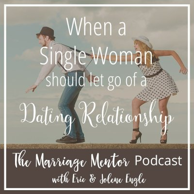 When a Single Woman Should Let Go of a Dating Relationship
