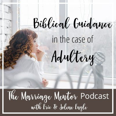 Biblical Guidance in the Case of Adultery