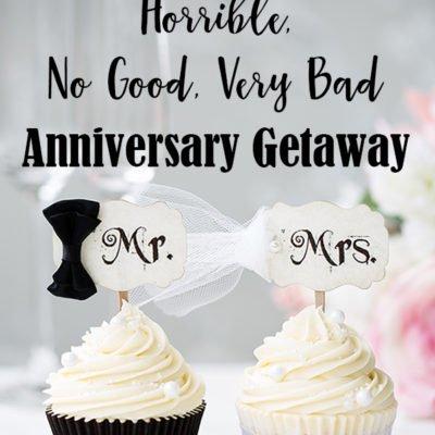 The Terrible, Horrible, No Good, Very Bad Anniversary Getaway