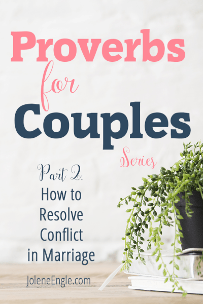 Proverbs for Couples: How to Resolve Conflict in Marriage