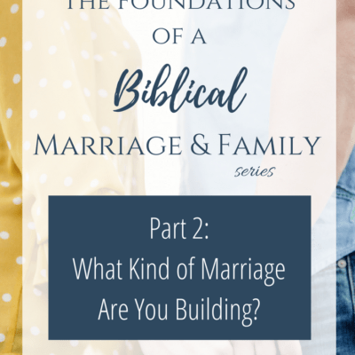 What Kind of Marriage Are You Building?