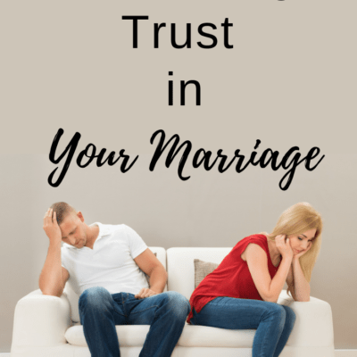 Rebuilding Trust in Your Marriage