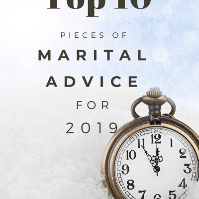 Top 10 Pieces of Marital Advice for 2019