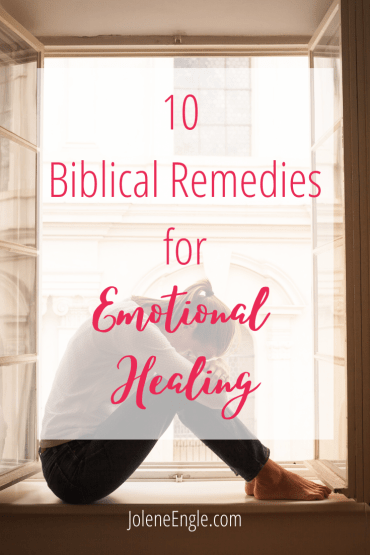 10 Biblical Remedies for Emotional Healing
