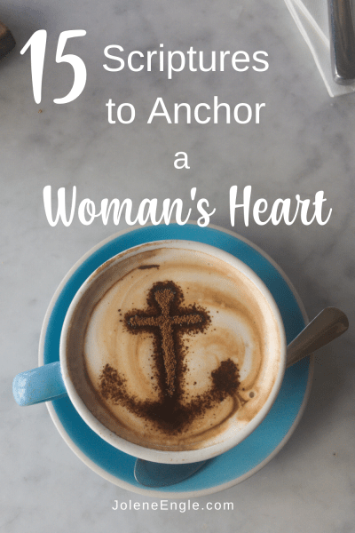 15 Scriptures to Anchor a Woman's Heart