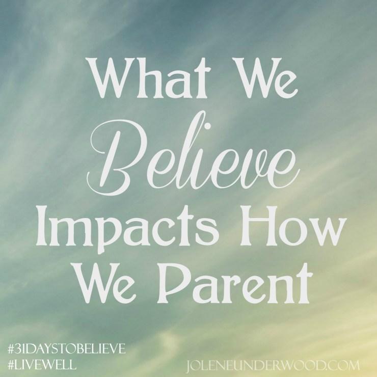 What We Believe Impacts How We Parent {Guest: Susan Seay – #MentorforMoms}