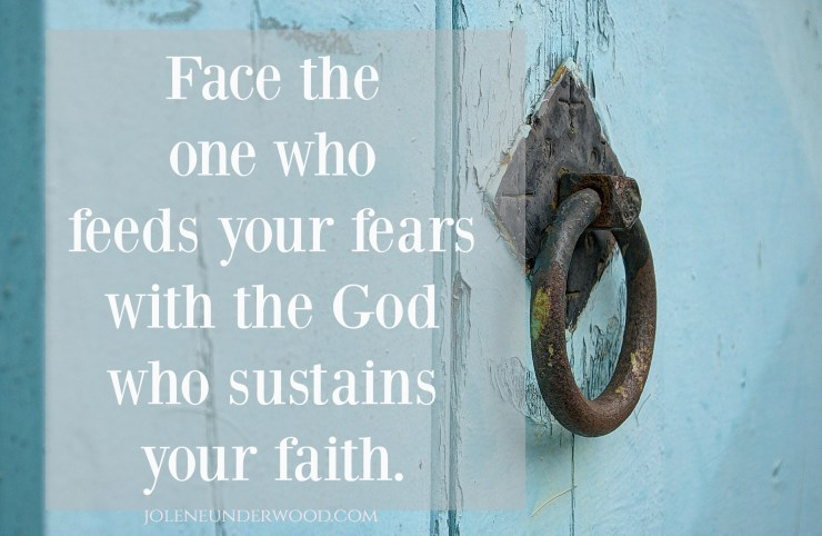 Face the one who feeds fears